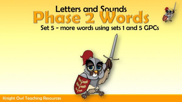 Phase 2 Words Set 5 ( more words using Sets 1 - 5 GPCs)1
