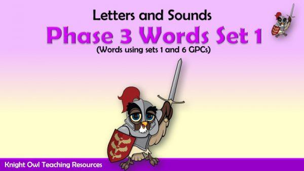 Phase 3 Words Set 1 (using Set 1 and 6 GPCs)1