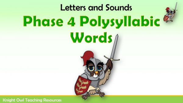 Phase 4 Polysyllabic Words1