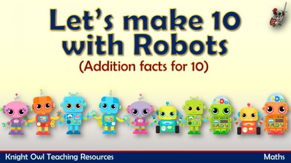 Let's make 10 - Addition facts for 10 (robots)1