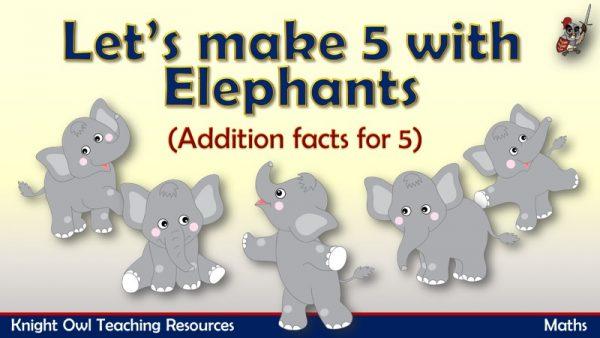 Let's make 5 - Addition facts for 5 (elephants)1