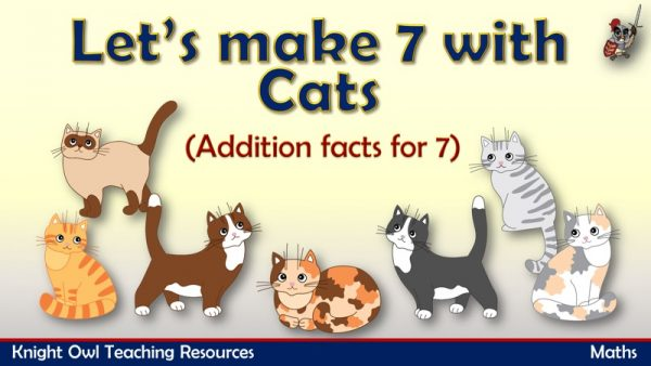 Let's make 7- Addition facts for 7 (cats)1