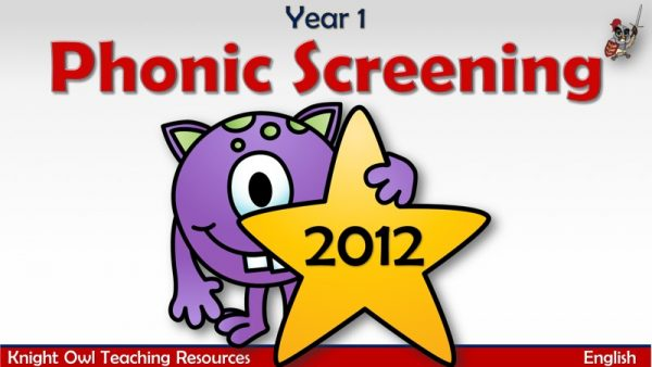 Year 1 Phonic Screening 20121