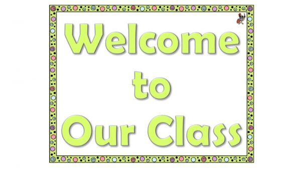 Welcome to Our Class (Green) 1